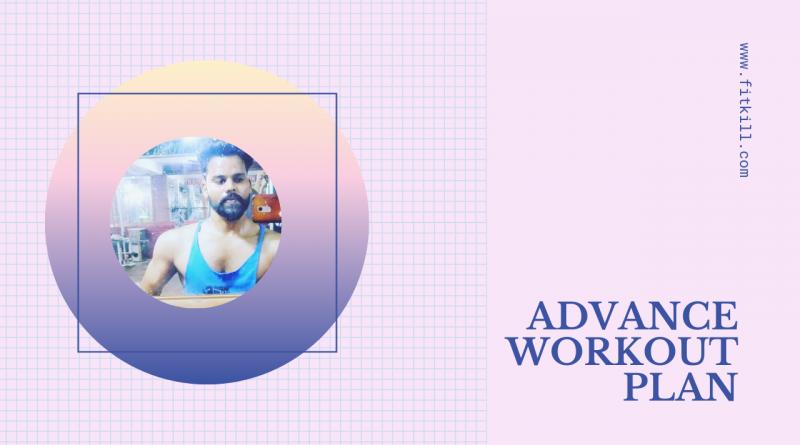 Advance workout plan-muscle gain