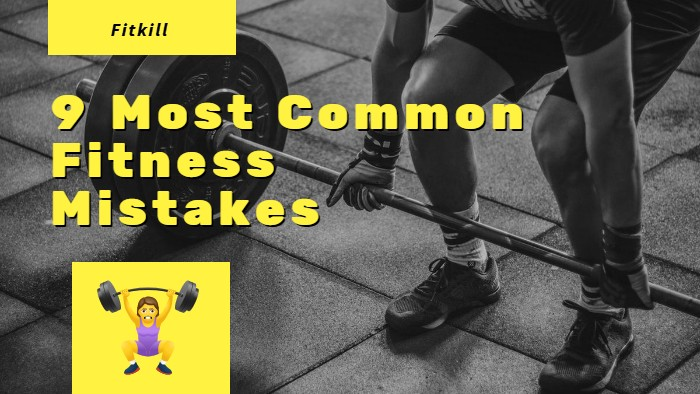9 Most Common Fitness Mistakes