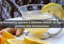 'Make Immunity system a defense shield' to fight and protect the Coronavirus
