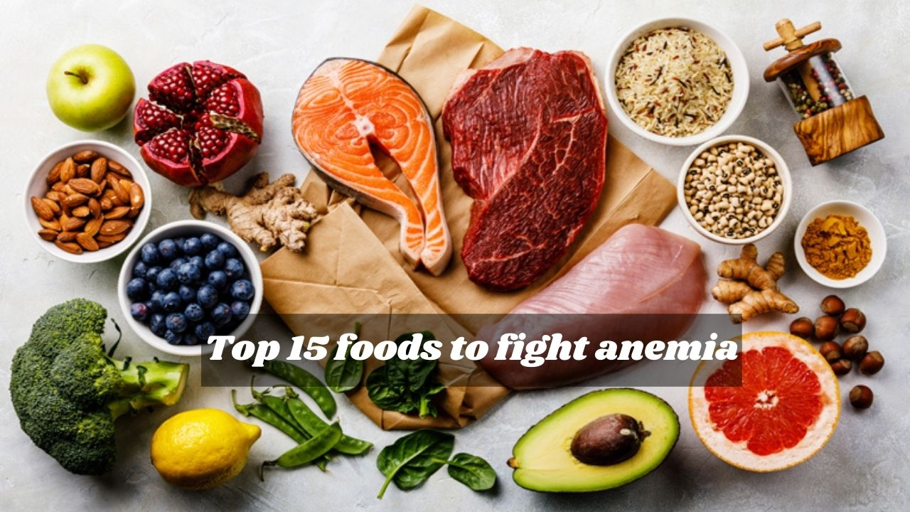 Top 15 foods to fight anemia